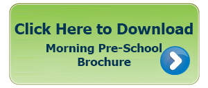 click here to download morning pre-school brochure